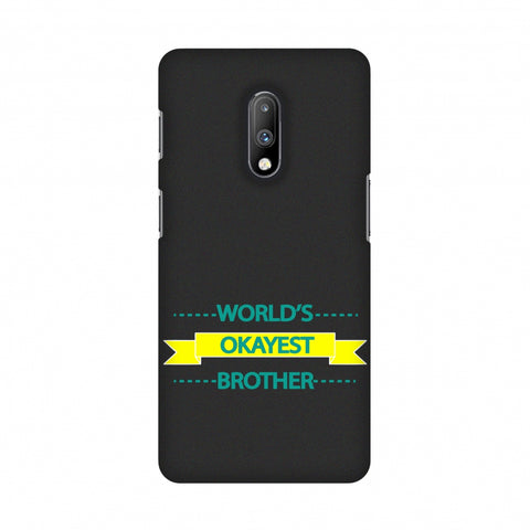 World's Okayest Brother Slim Hard Shell Case For OnePlus 7