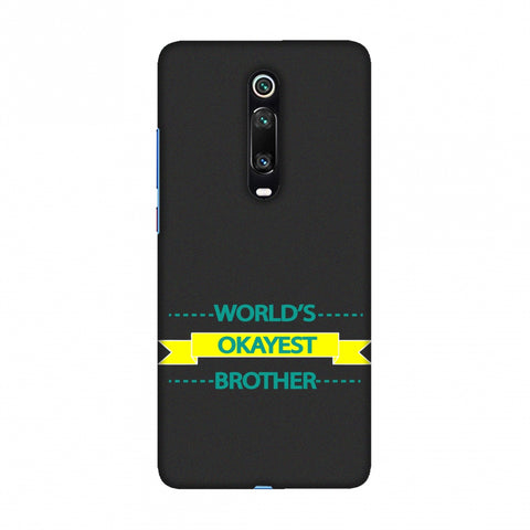 World's Okayest Brother Slim Hard Shell Case For Redmi K20/K20 Pro