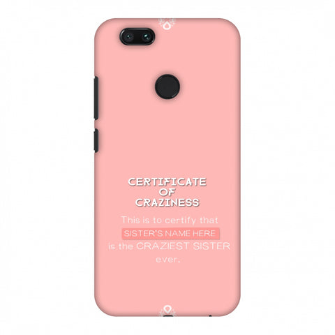 Certificate Of Craziness - Sister Slim Hard Shell Case For Xiaomi MI A1-5X