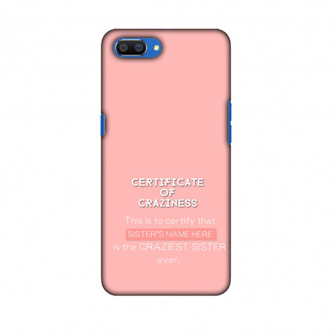 Certificate Of Craziness - Sister Slim Hard Shell Case For Oppo Realme C1