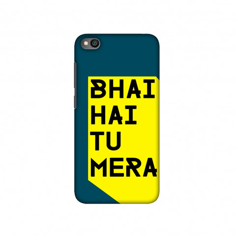 Bhai Hai Tu Mera Slim Hard Shell Case For Redmi Go