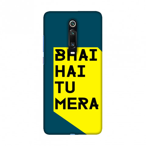Bhai Hai Tu Mera Slim Hard Shell Case For Redmi K20/K20 Pro