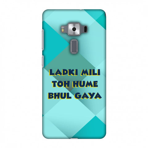 Ladki Mili Toh Hume Bhul Gaya Slim Hard Shell Case For Asus Zenfone 3 Deluxe ZS570KL