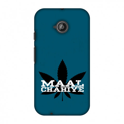 Maal Chahiye! Slim Hard Shell Case For Motorola Moto E 2nd Gen