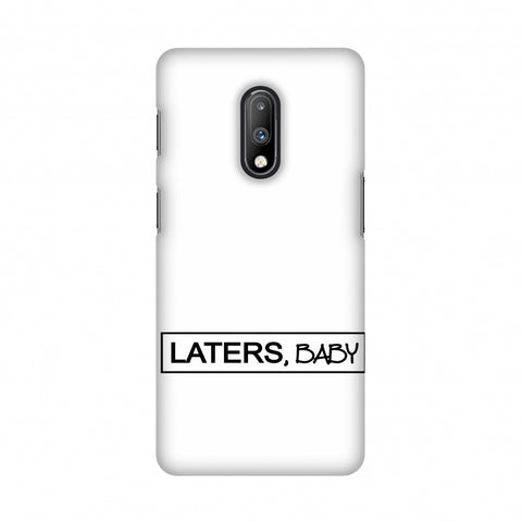 LATERS, BABY Slim Hard Shell Case For OnePlus 7