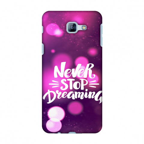 Never Stop Dreaming Slim Hard Shell Case For Samsung Galaxy A8 2016