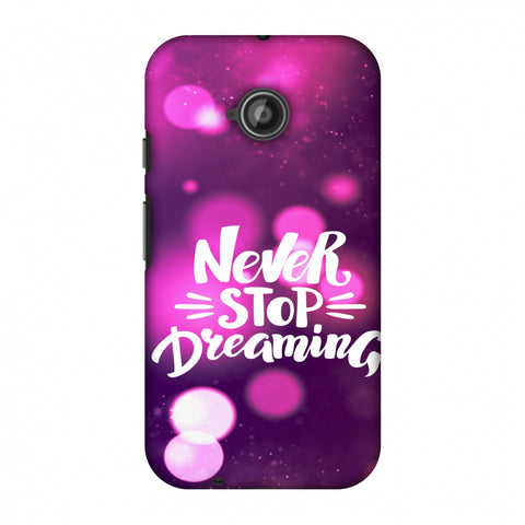 Never Stop Dreaming Slim Hard Shell Case For Motorola Moto E 2nd Gen