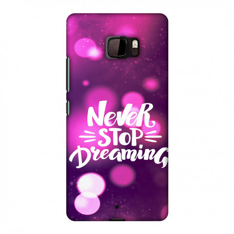 Never Stop Dreaming Slim Hard Shell Case For HTC U Ultra
