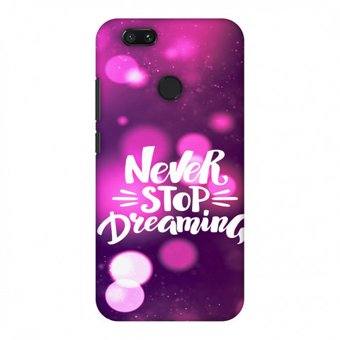 Never Stop Dreaming Slim Hard Shell Case For Xiaomi MI A1-5X