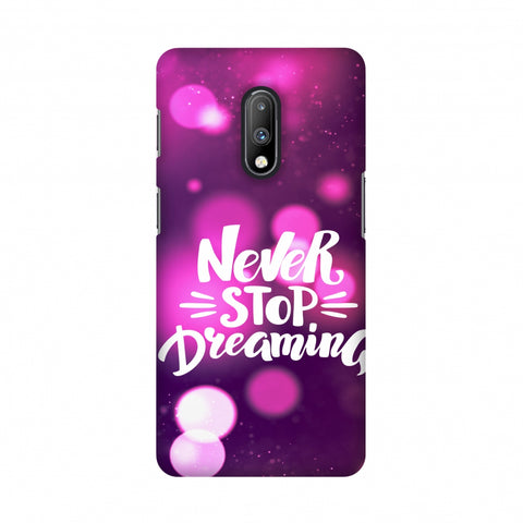 Never Stop Dreaming Slim Hard Shell Case For OnePlus 7
