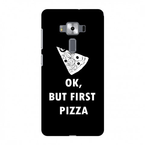 OK, But First Pizza Slim Hard Shell Case For Asus Zenfone 3 Deluxe ZS570KL