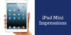 Apple iPad Mini with Retina Display Initial Impressions
