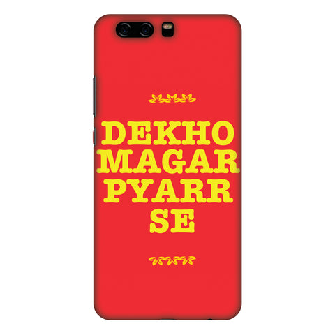 Dekho Magar Pyaar Se Slim Hard Shell Case For Huawei P10 Plus