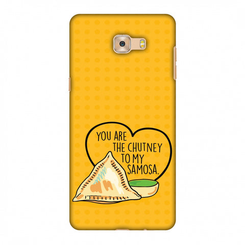 You Are The Chutney To My.. Slim Hard Shell Case For Samsung Galaxy C7 Pro
