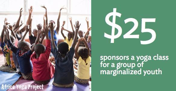 Impactful Gift: Sponsors a yoga class for a group of  marginalized youth