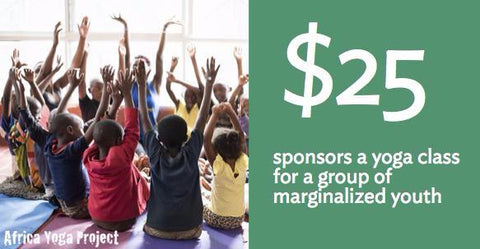Impactful Gift: Sponsor a Yoga class for a group of marginalized youth