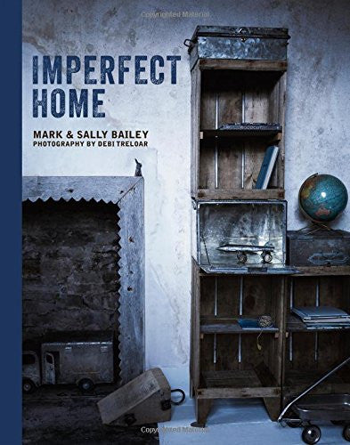 Imperfect Home by Mark & Sally Bailey