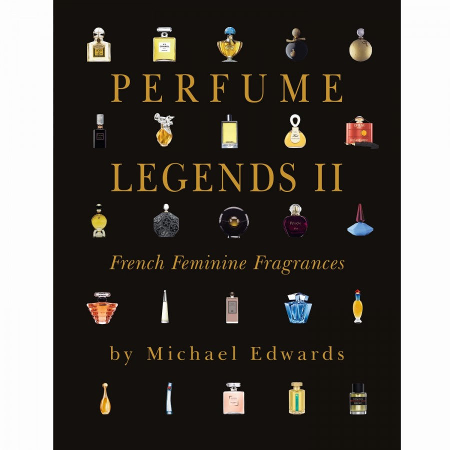 Perfume Legends II by Michael Edwards
