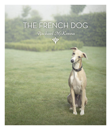 The French Dog by Rachael McKenna