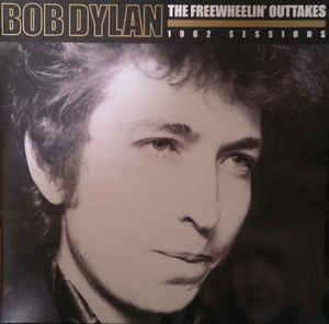"Bob Dylan The Freewheelin"" Outtakes 1962 Sessions Famous Rock Shop Newcastle 2300 NSW Australia"