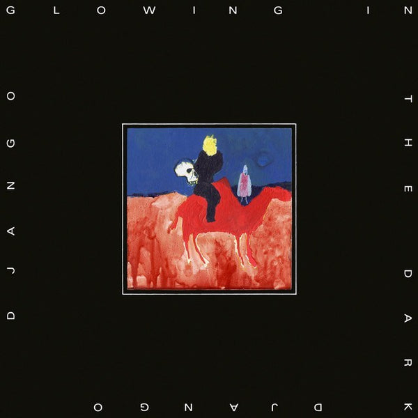 DJANGO Django Glowing In The Dark Vinyl LP