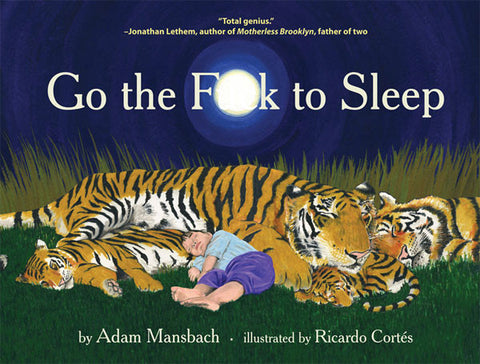 Go The F**K To Sleep by Adam Mansbach