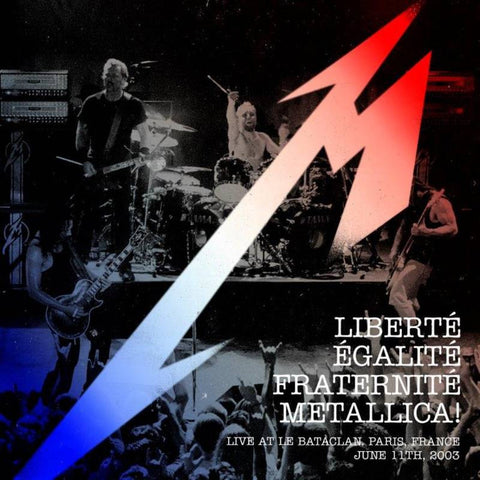 Metallica - Liberté, Egalité, Fraternité, Metallica! - Live at Le Bataclan. Paris, France - June 11th, 2003 CD 858978005158 Record Store Day  Famous Rock Shop Newcastle, 2300 NSW Australia