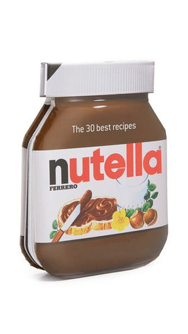 Nutella: 30 Best Recipes Book