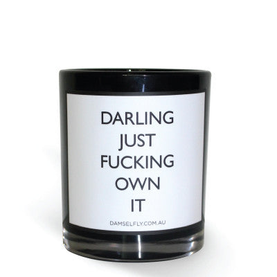 """Darling Just Fucking Own It"" Candle"