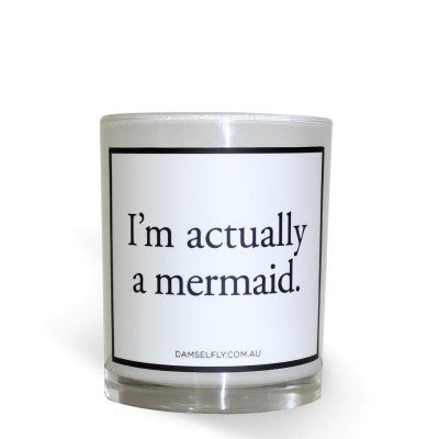 """I'm Actually A Mermaid"" Candle"