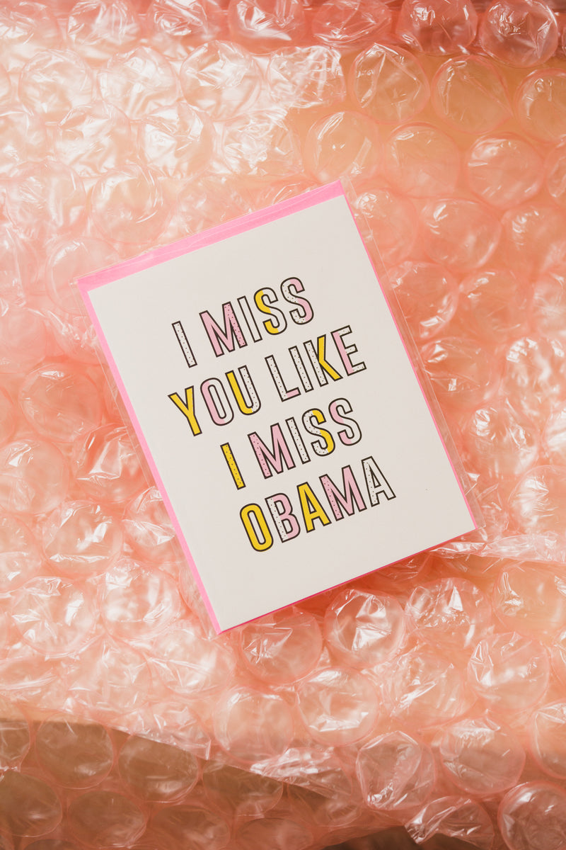 Miss You Like Obama Card