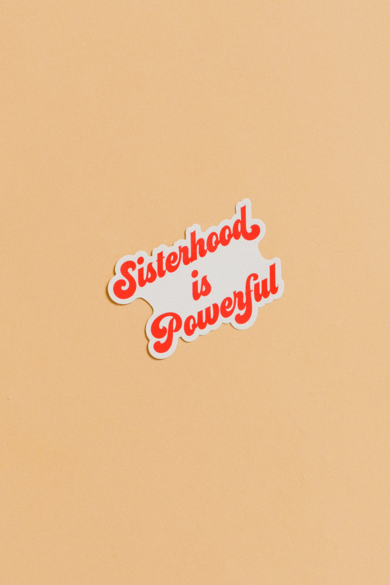 Sisterhood is Powerful Sticker