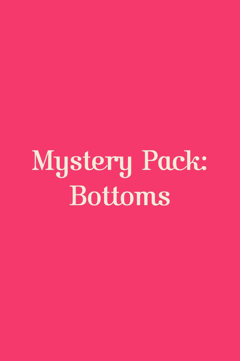 Mystery Pack: Bottoms