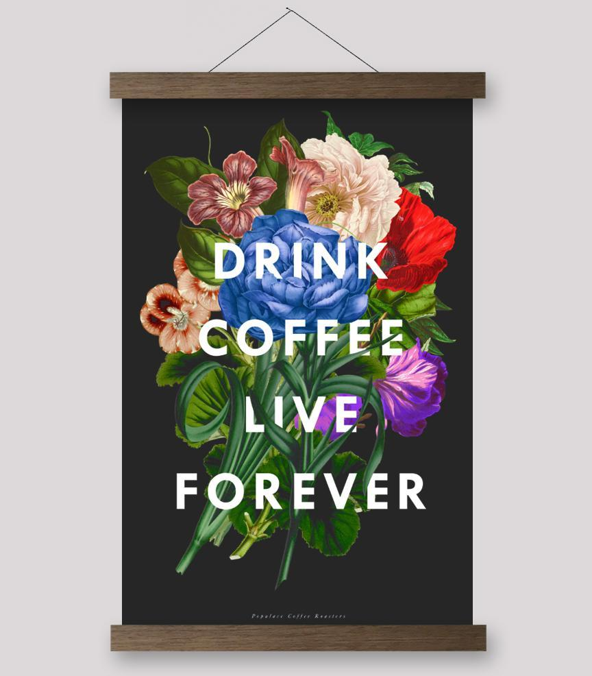 Drink Coffee Live Forever