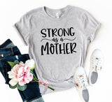 Strong As A Mother Shirt
