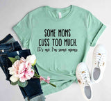 Some Mom Cuss Too Much Shirt