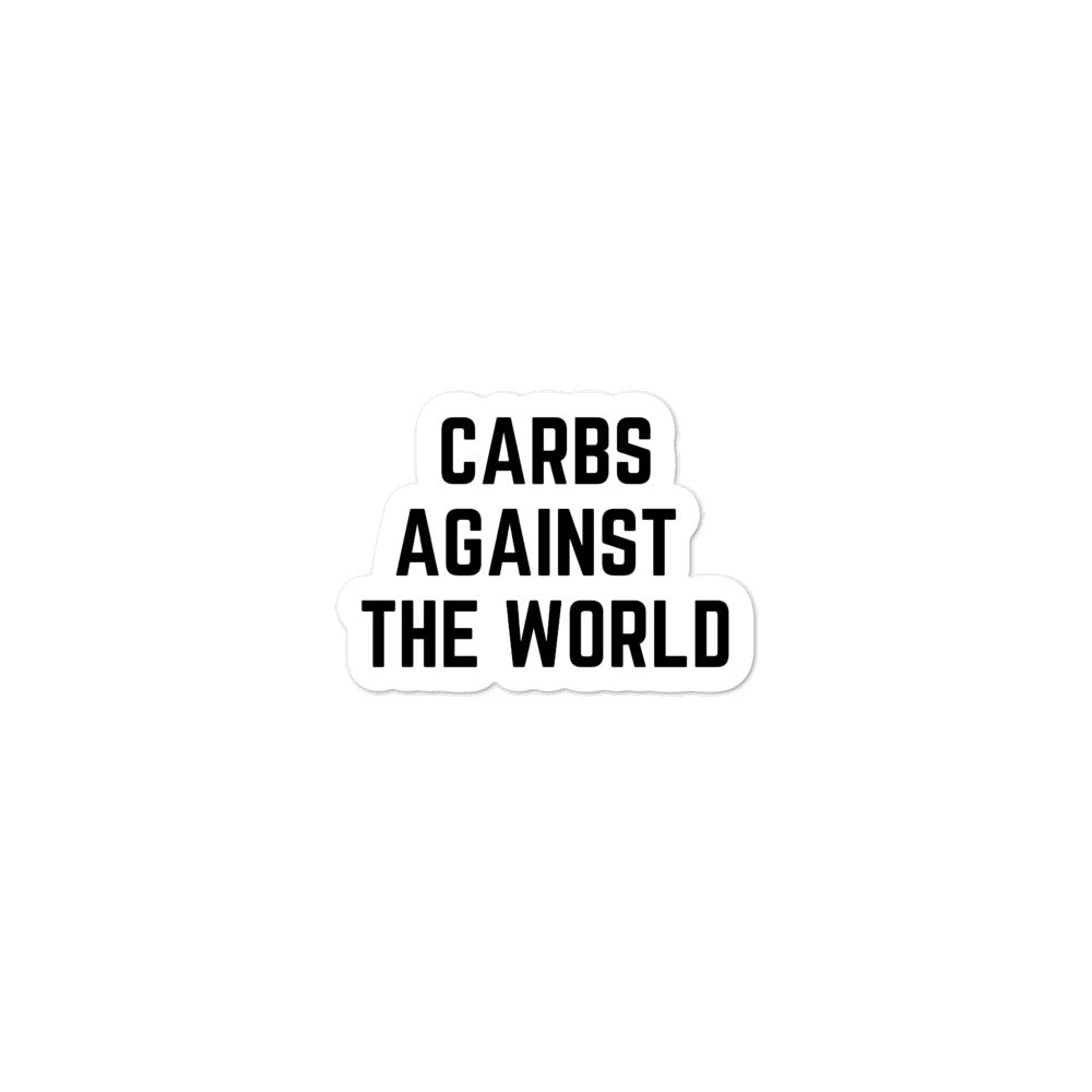 Carbs Against The World - Bubble-Free Stickers