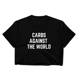 Carbs Against The World - Women's Crop Top