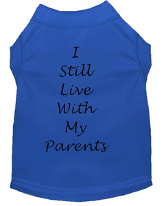 Dog Shirt Blue  I Still Live With My Parents
