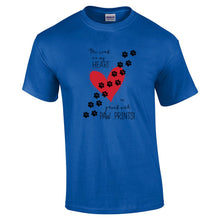 Load image into Gallery viewer, The Road To My Heart Is Paved With Paw Prints  T Shirt