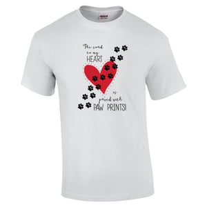 The Road To My Heart Is Paved With Paw Prints  T Shirt