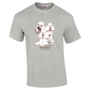 """Just A Dog""  Breed T Shirt Poodle"