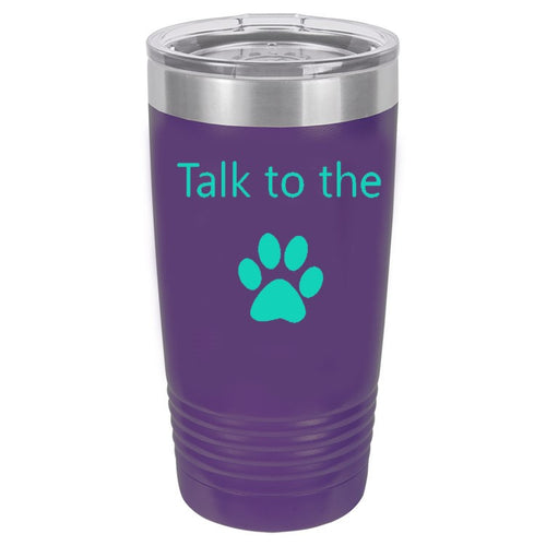 Talk To The Paw Purple 20 oz. Ring-Neck Vacuum Insulated Tumbler