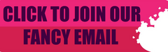 Join our fancy email!!