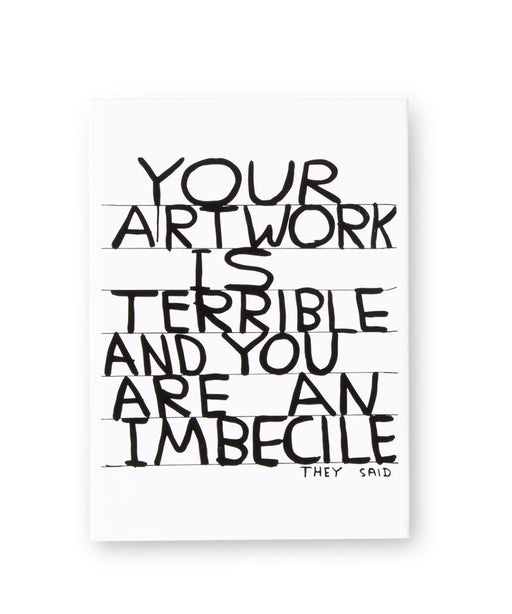 David Shrigley Magnet - Your Artwork is Terrible