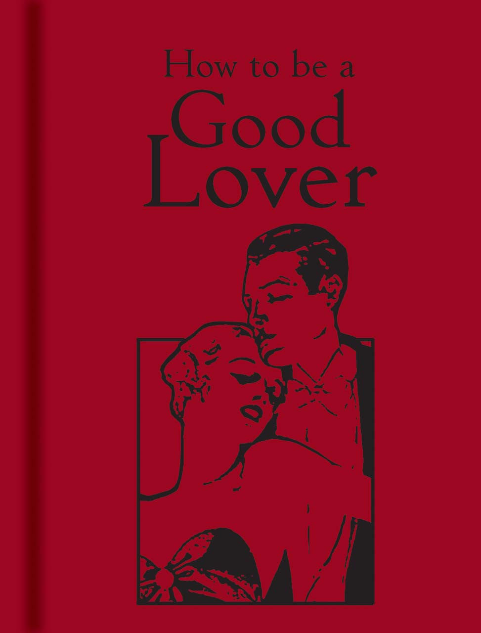 How To Be a Good Lover Book