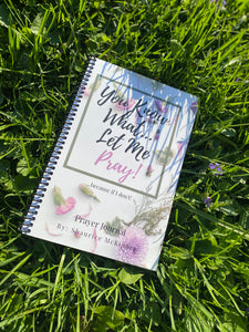 You Know What...Let Me PRAY! Prayer Journal - Pretty and Prayed Up
