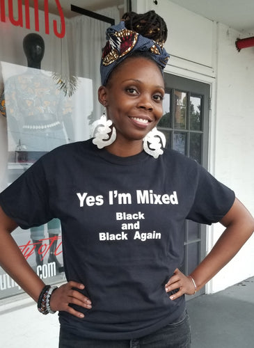 'Yes, I'm Mixed' T-Shirt