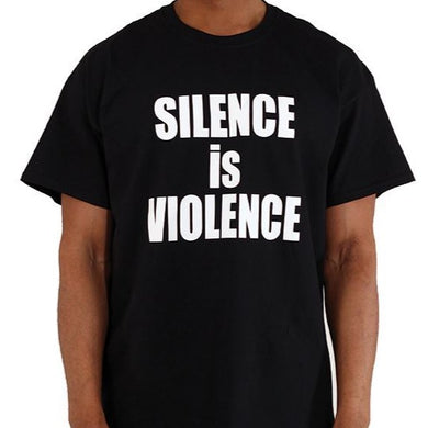 'Silence is Violence' T-Shirt