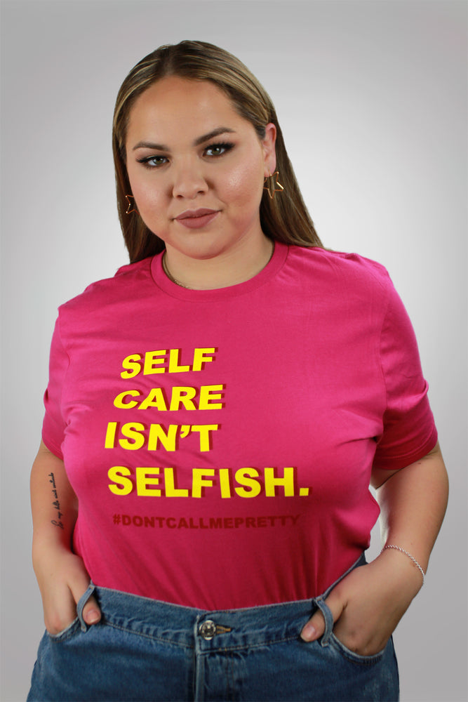 Self Care Isn't Selfish Tee